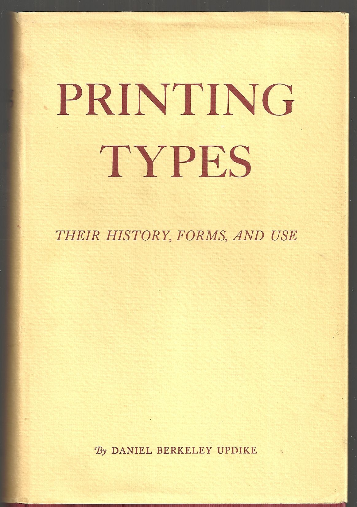 Printing Types: Their History, Forms, and Use- A Study in Survivals, Vol. 2, Daniel Berkeley Updike
